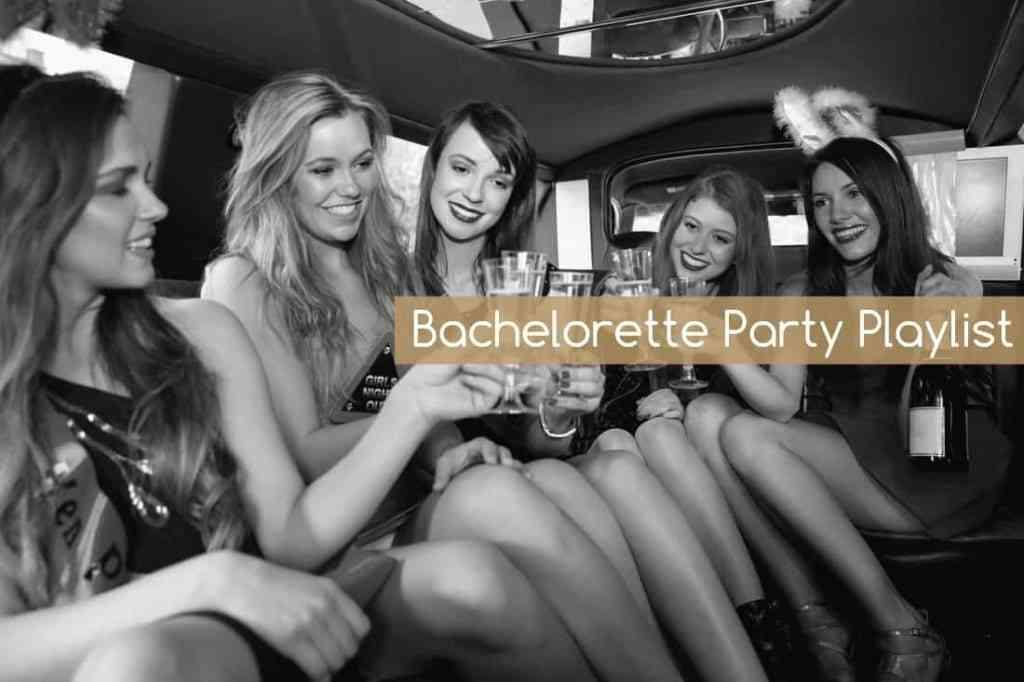 Bachelorette party playlist