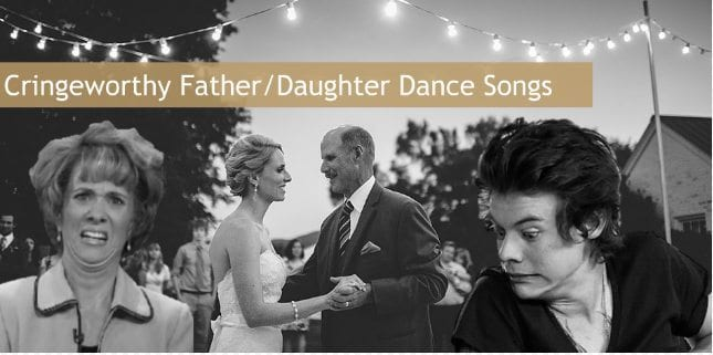 Cringeworthy Father/Daughter Dance Songs
