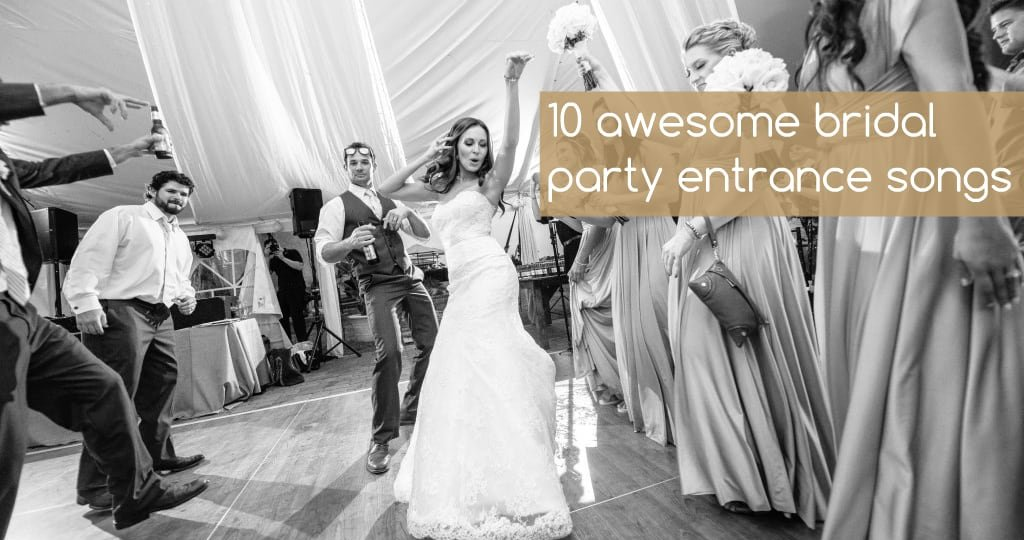 10 awesome bridal party entrance songs – DRS Music