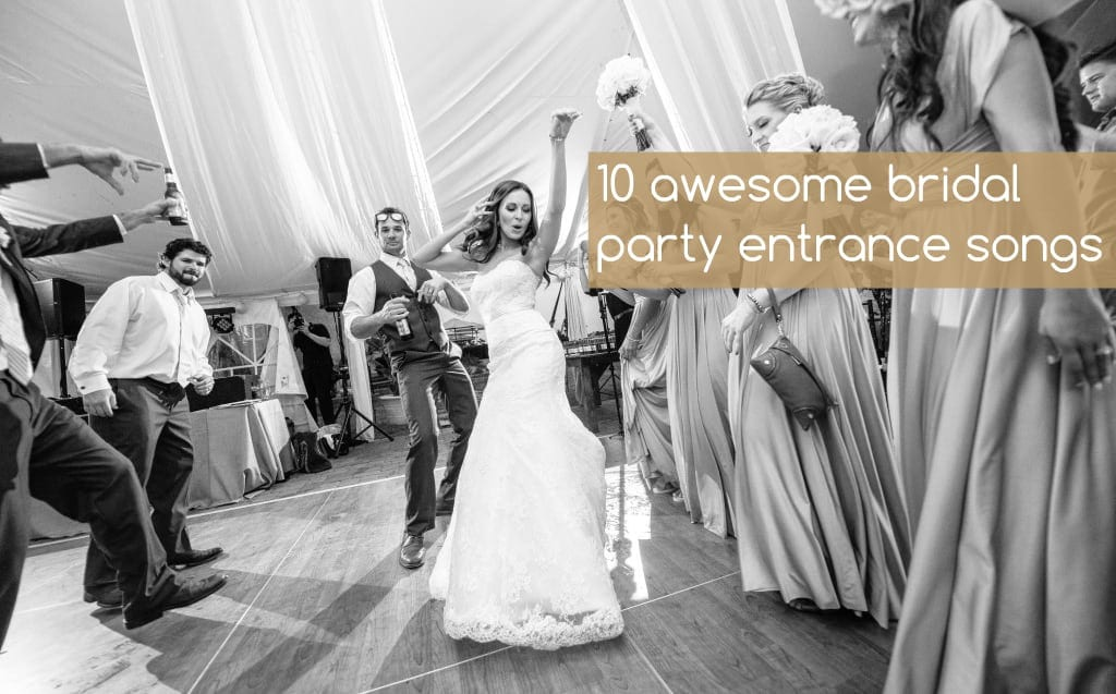 10 awesome bridal party entrance songs